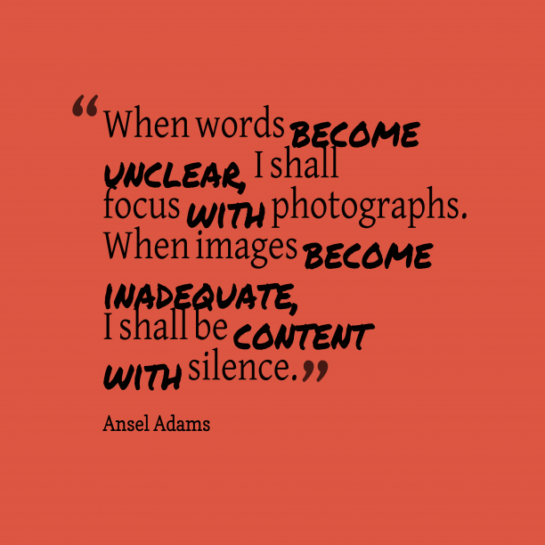 Ansel Adams quote about photography.