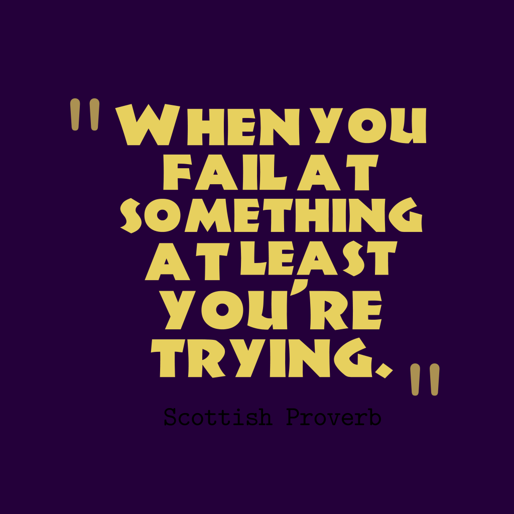 Scottish proverb about fail.