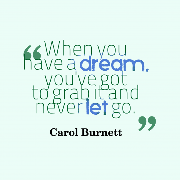Carol Burnett quote about dream.