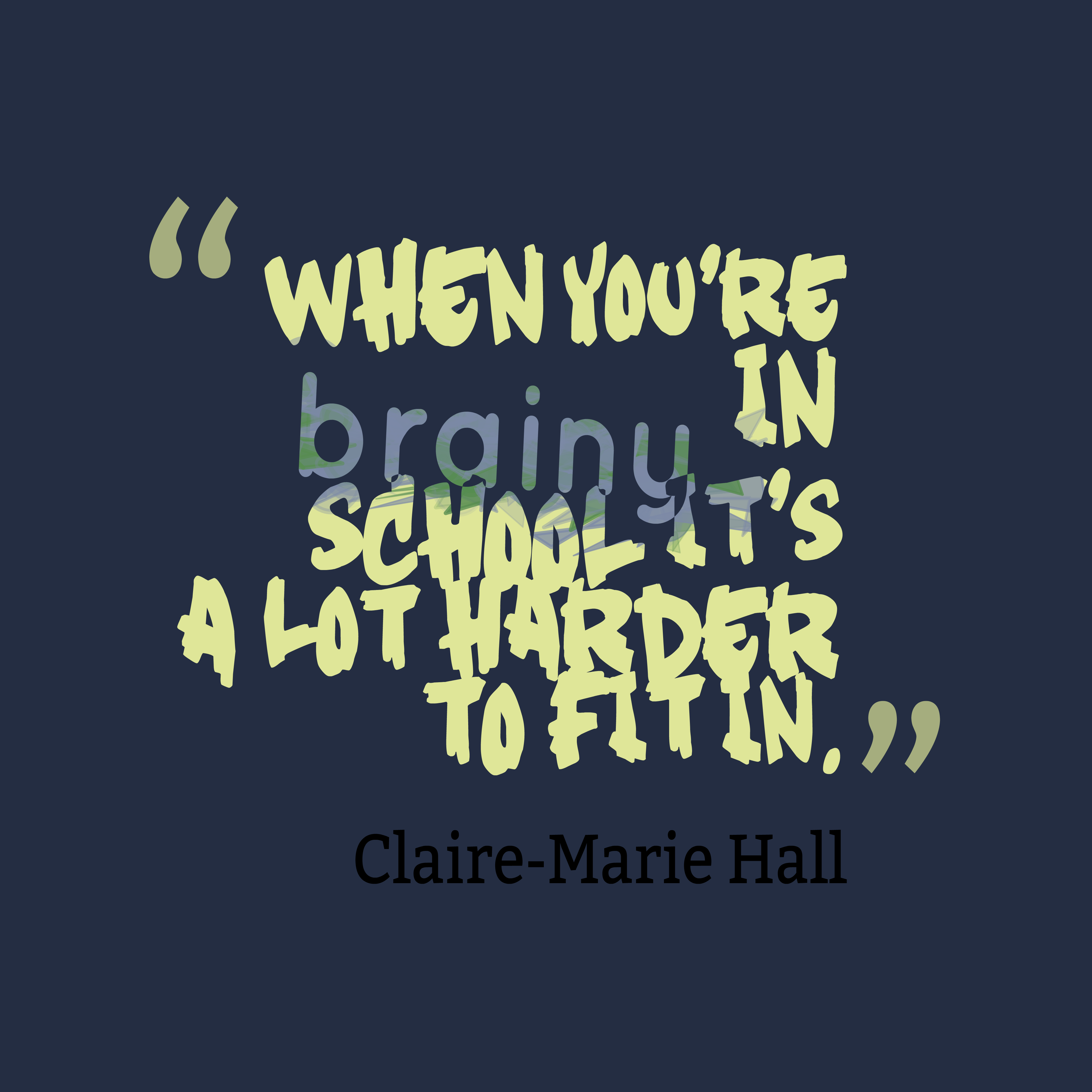 Claire marie hall quote about brainy