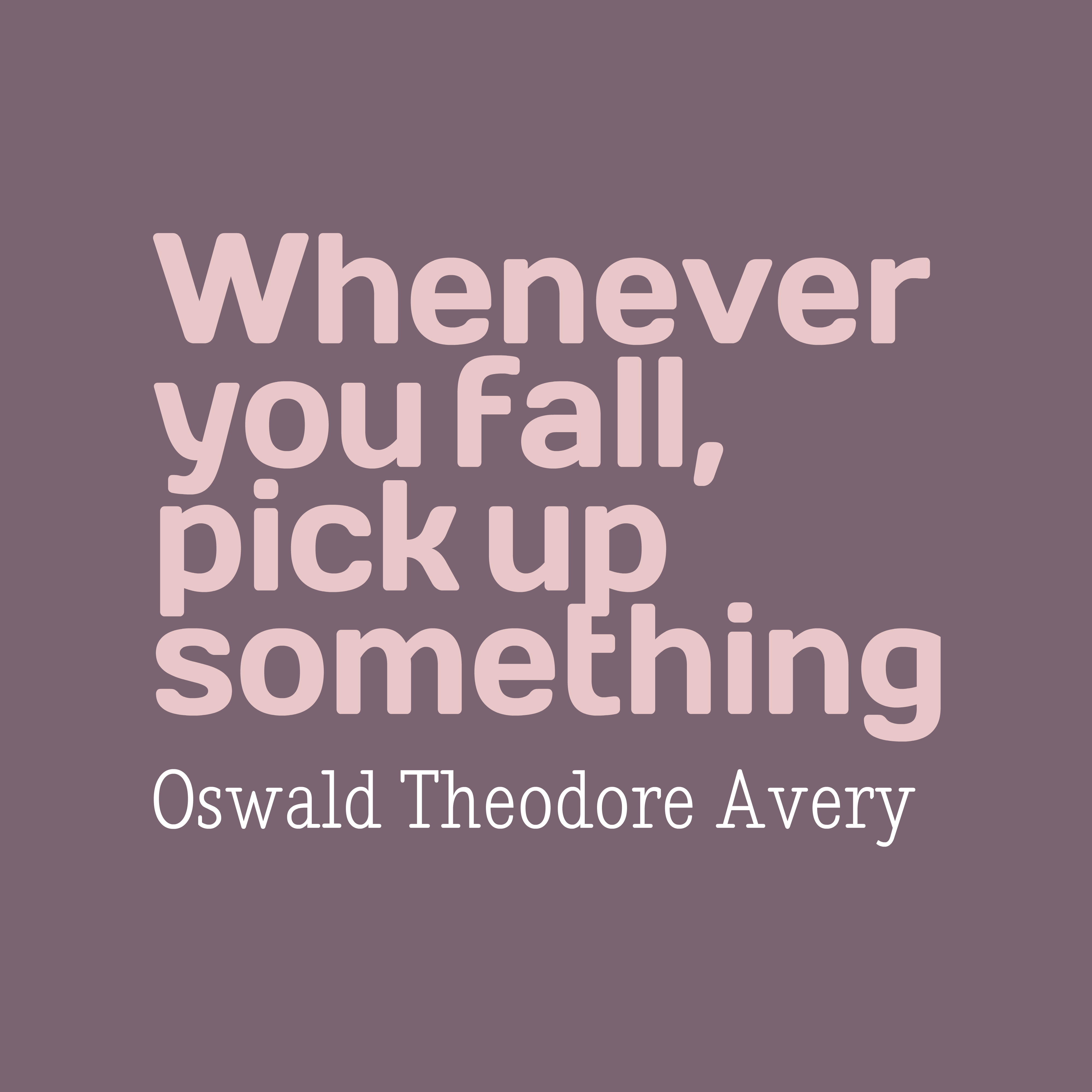 Quotes image of Whenever you fall, pick up something