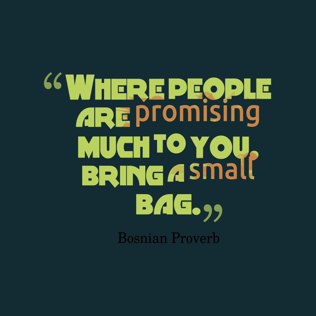 Bosnian proverb about promise.