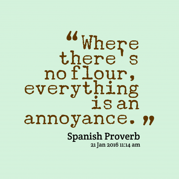 Spanish wisdom about poverty.