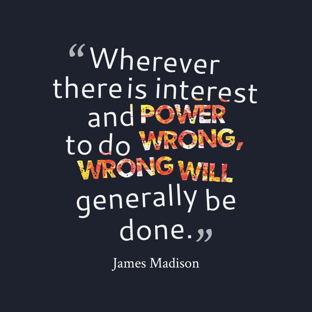 James Madison quote about power.