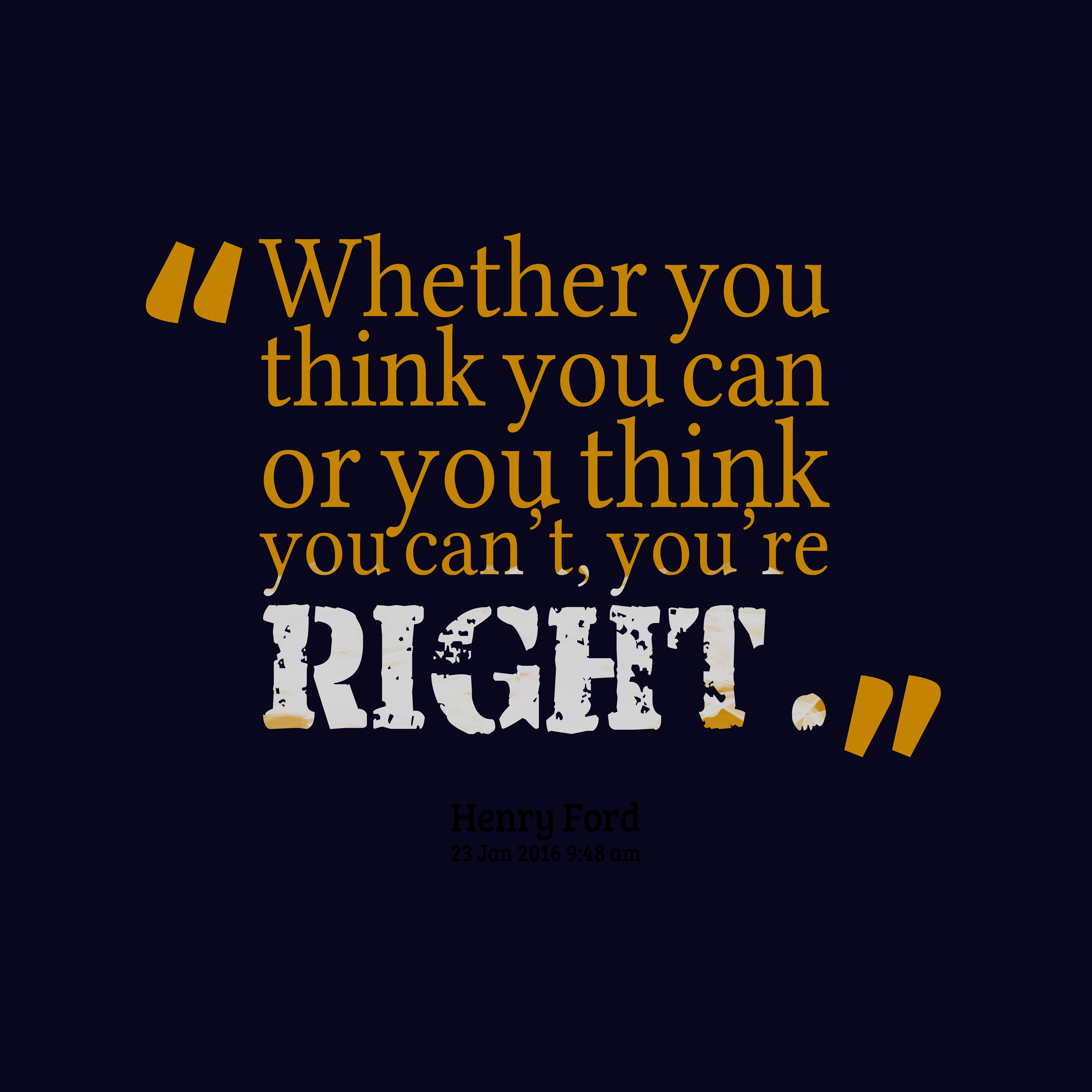 Quotes image of Whether you think you can or you think you can't, you're right.
