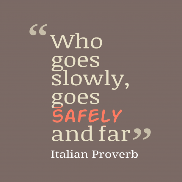 Italian wisdom about consistent.