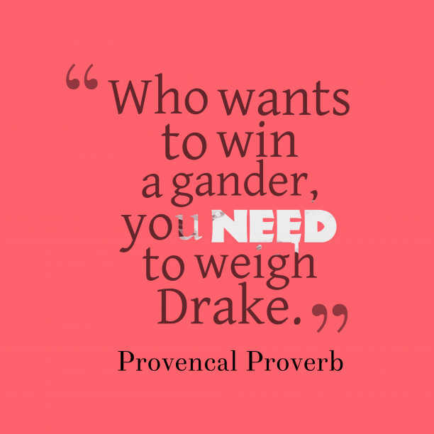 Provencal Wisdom 's quote about . Who wants to win a…