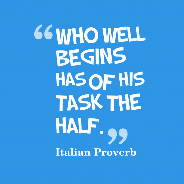 Italian Wisdom 's quote about Wellness, task. Who well begins has of…