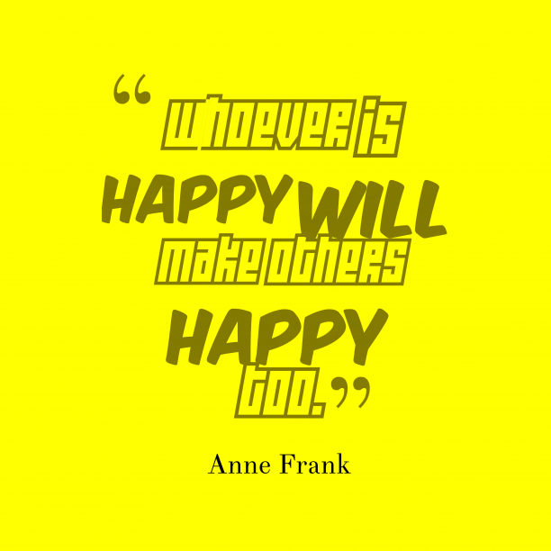 Anne Frank quote about happiness.