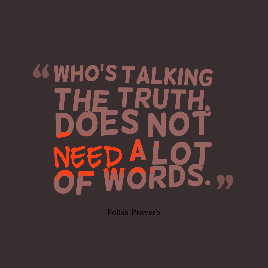 Polish proverb about truth.