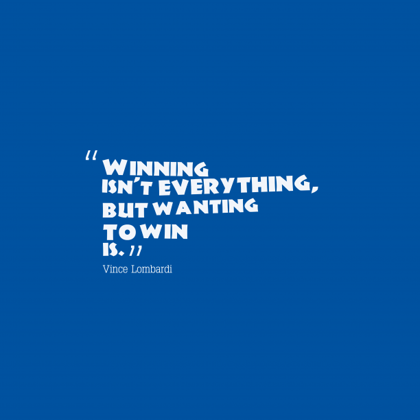 Vince Lombardi quote about win.