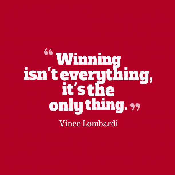 Vince Lombardi quote about winning.
