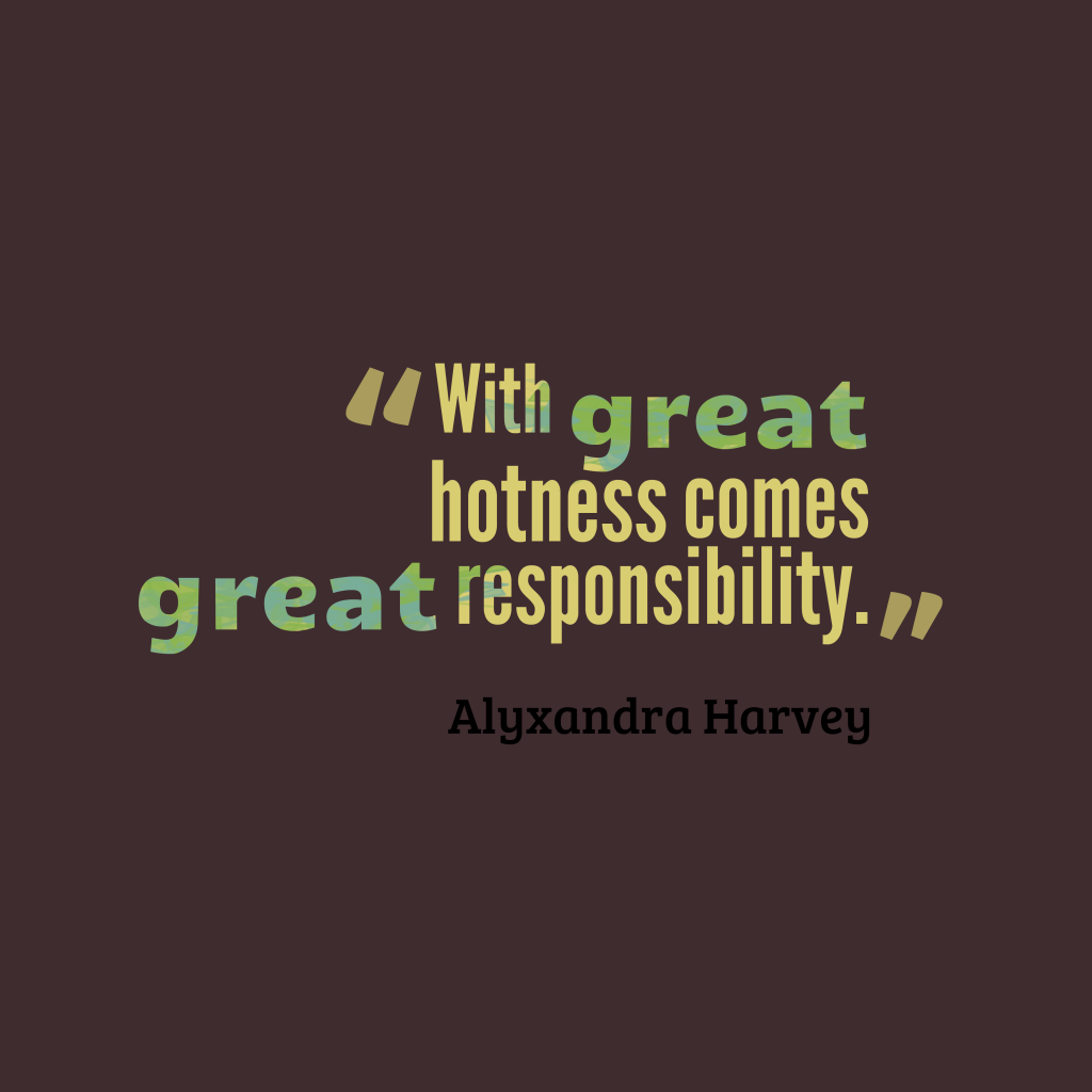 Alyxandra Harvey quote about responsibility.