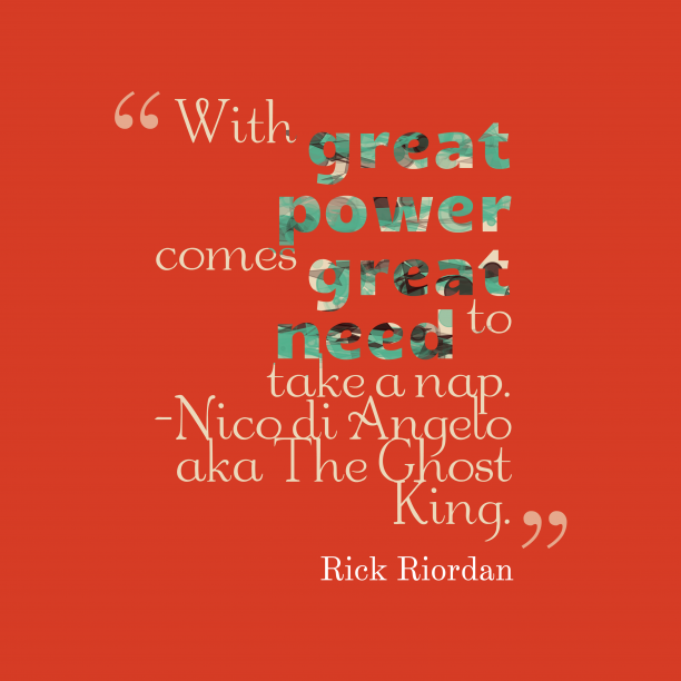 Rick Riordan quote about power.