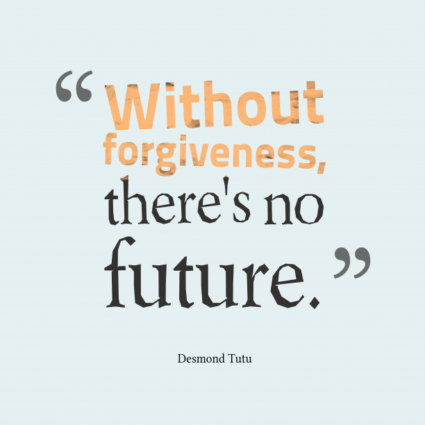 Desmond Tutu quote about forgiveness.