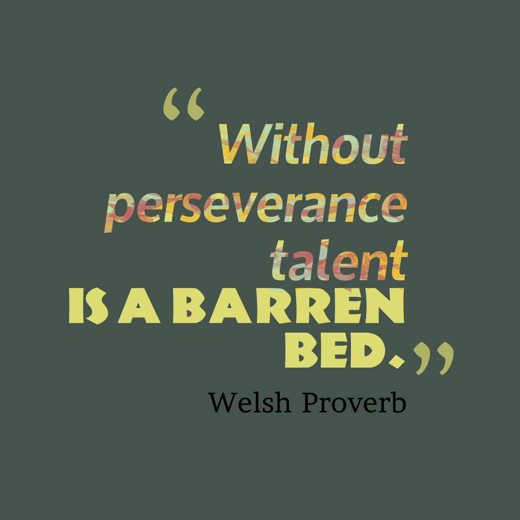 Welsh proverb about talent.