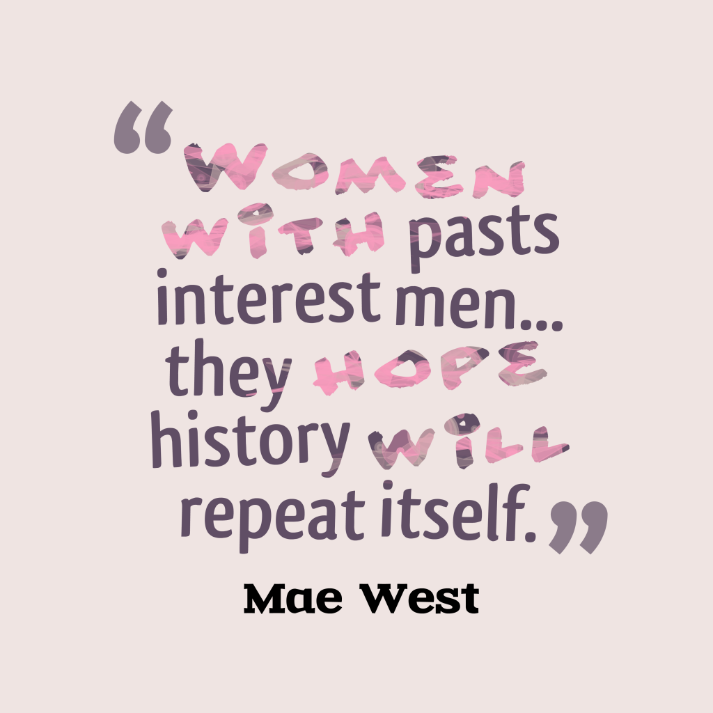 Men Women Quotes: Picture » Women With Pasts