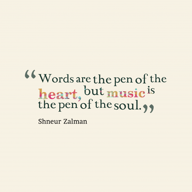 Shneur Zalman 's quote about . Words are the pen of…
