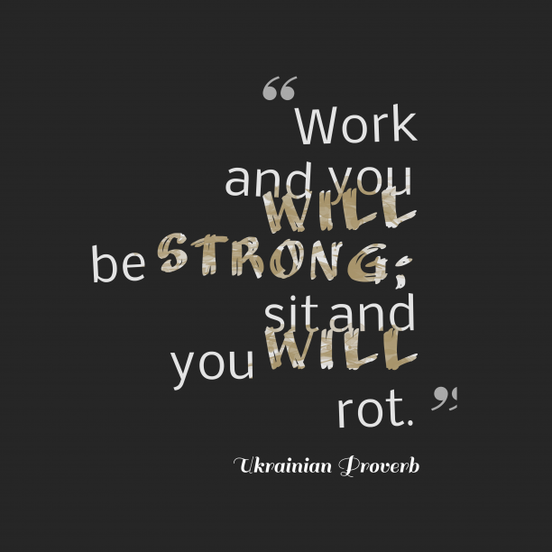 Ukrainian wisdom about work.