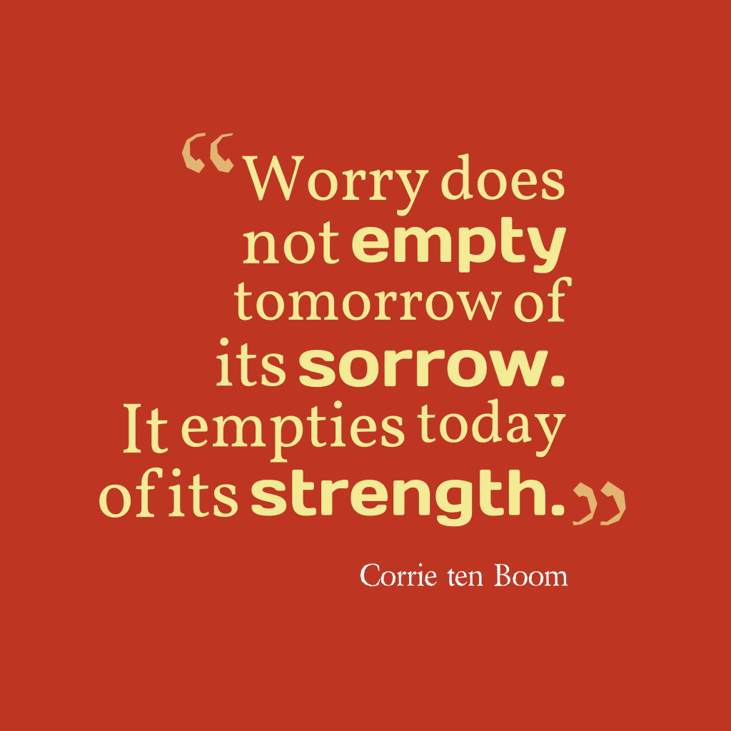 Corrie Ten Boom quote about strength.