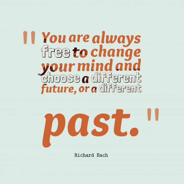 Richard Bach 's quote about freedom,mind. You are always free to…