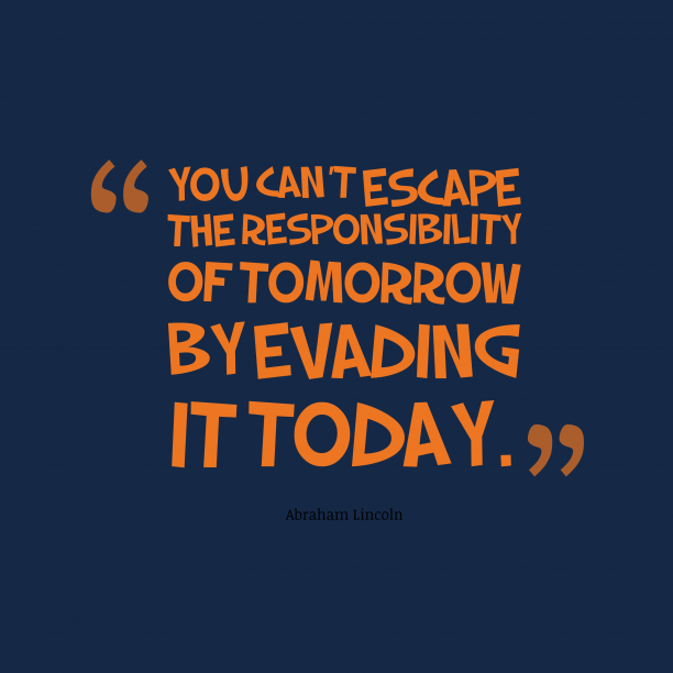 Abraham Lincoln quote about responsibility.