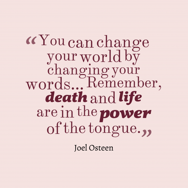 Joel Osteen 's quote about . You can change your world…
