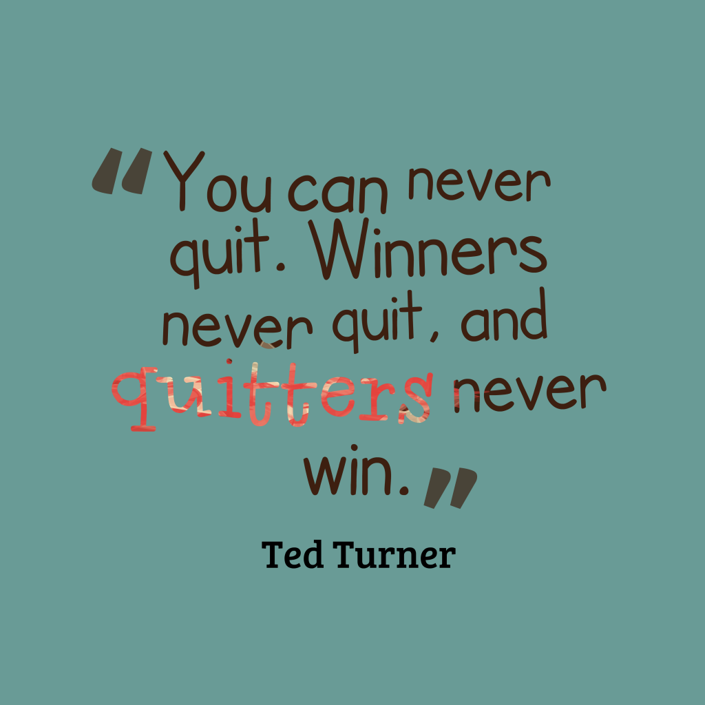Ted Turner quote about winners.