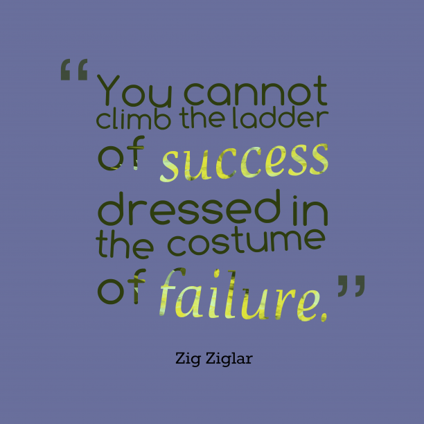 Zig Ziglar quote about failure.