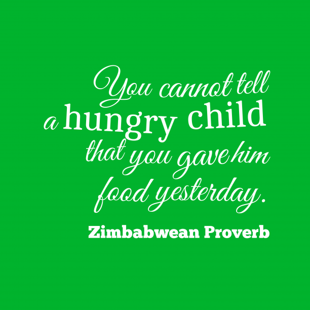 Zimbabwean Wisdom 's quote about . You cannot tell a hungry…