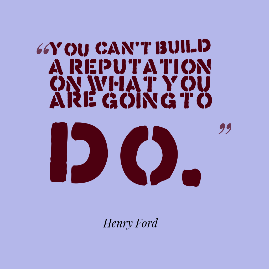 Henry Ford quote about reputation.