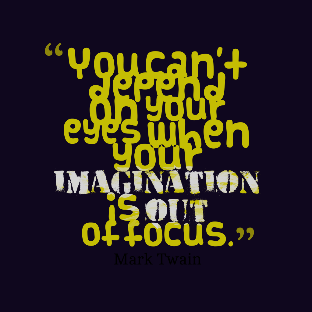 Mark Twain quote about imagination.