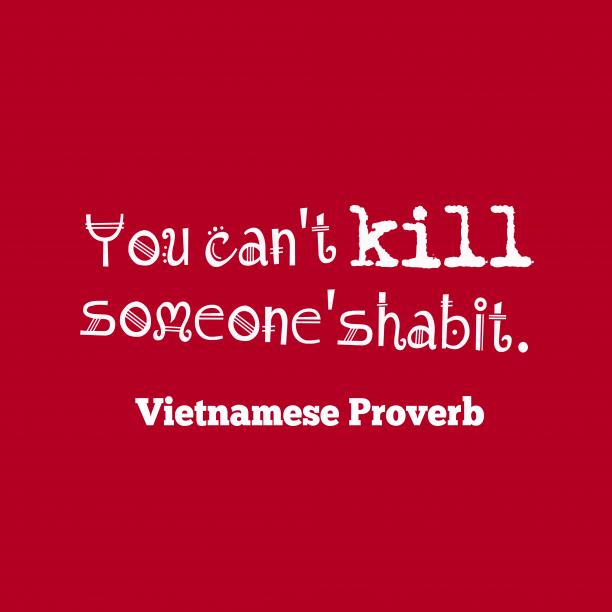 Vietnamese wisdom about habit.