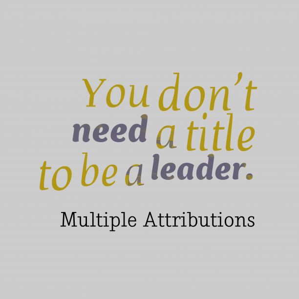 Multiple Attributions quote about leader.
