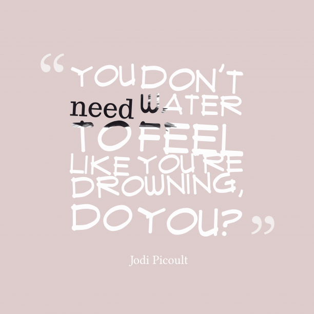 Jodi Picoult quote about water.