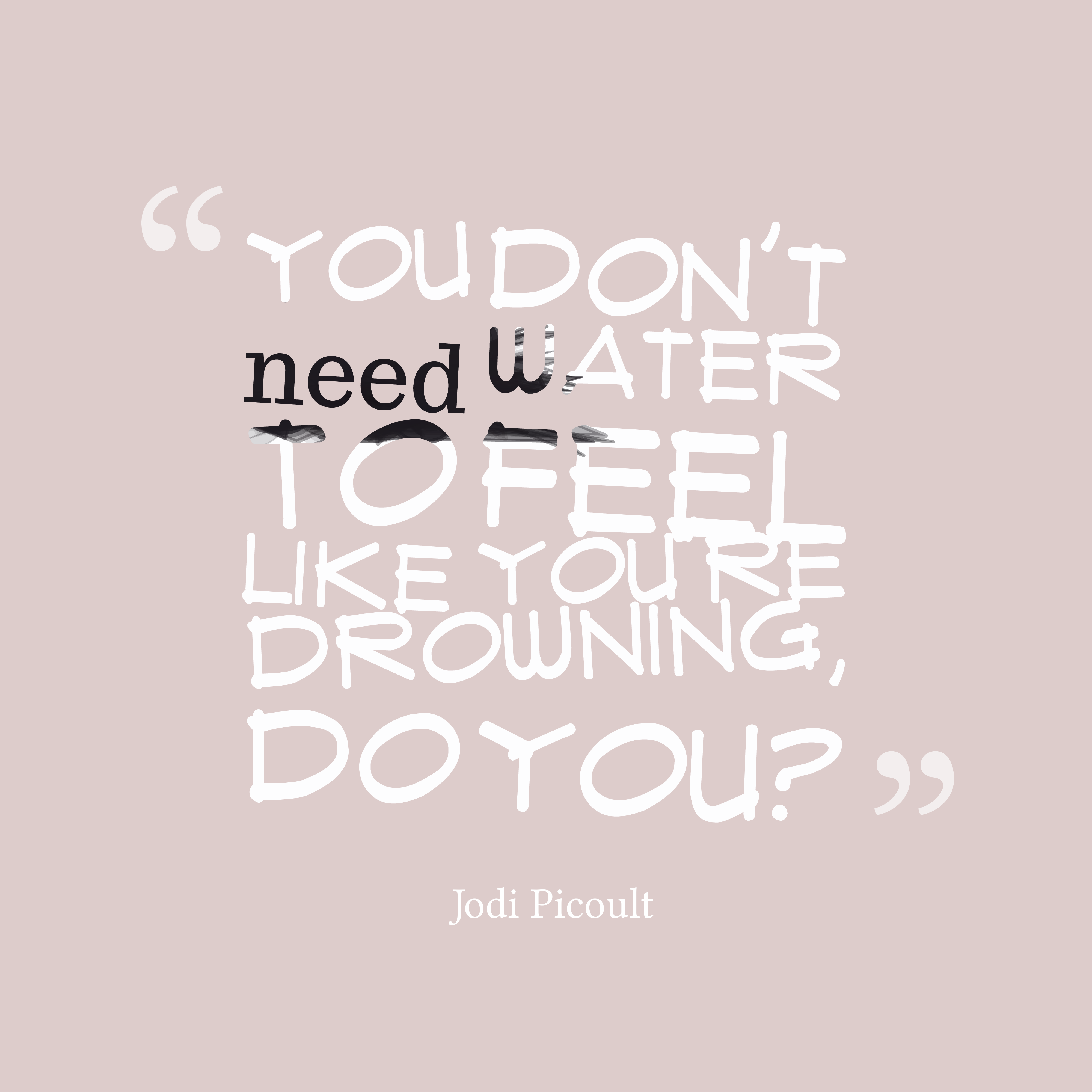 Quotes About Water: Picture » Jodi Picoult Quote About Water