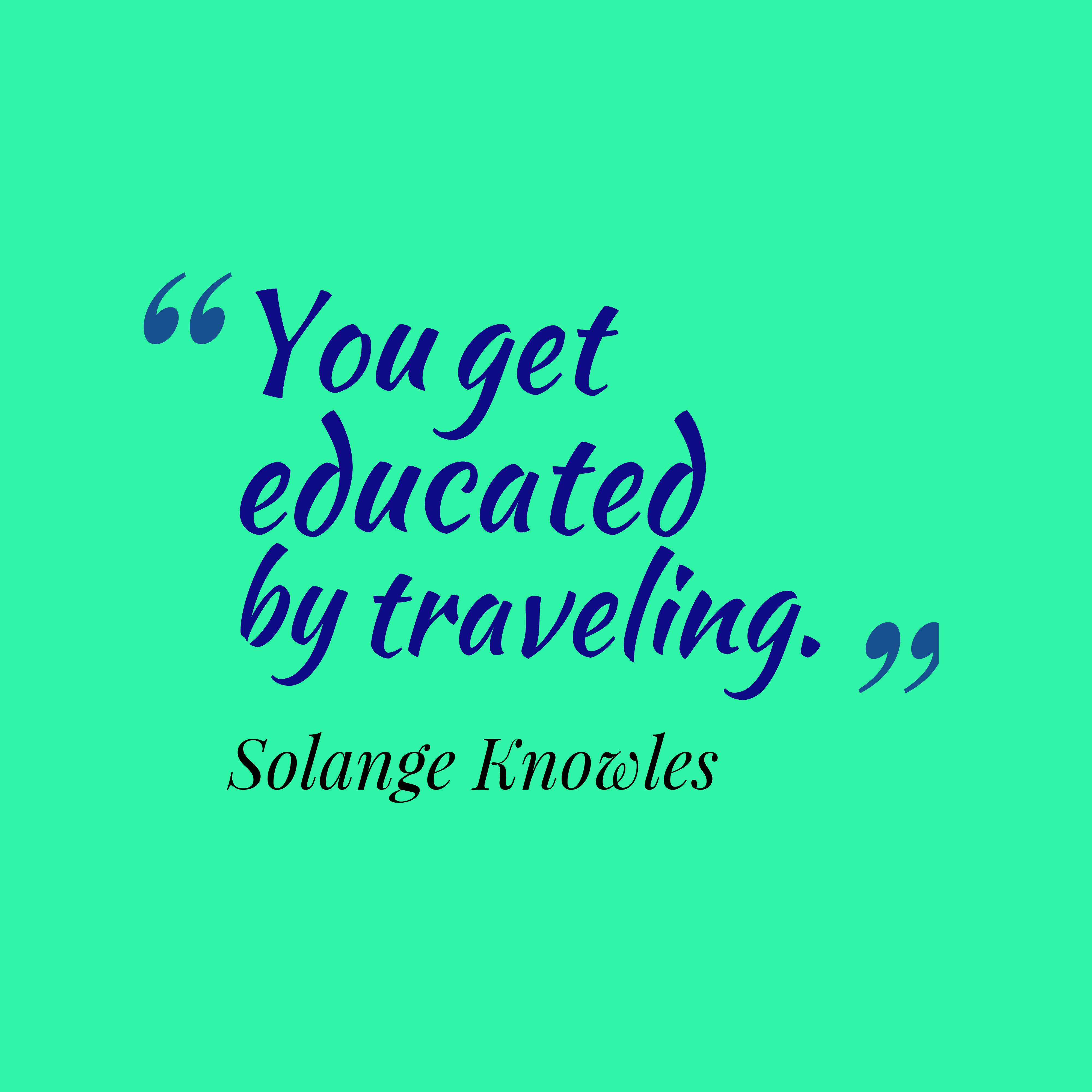 Quotes image of You get educated by traveling.