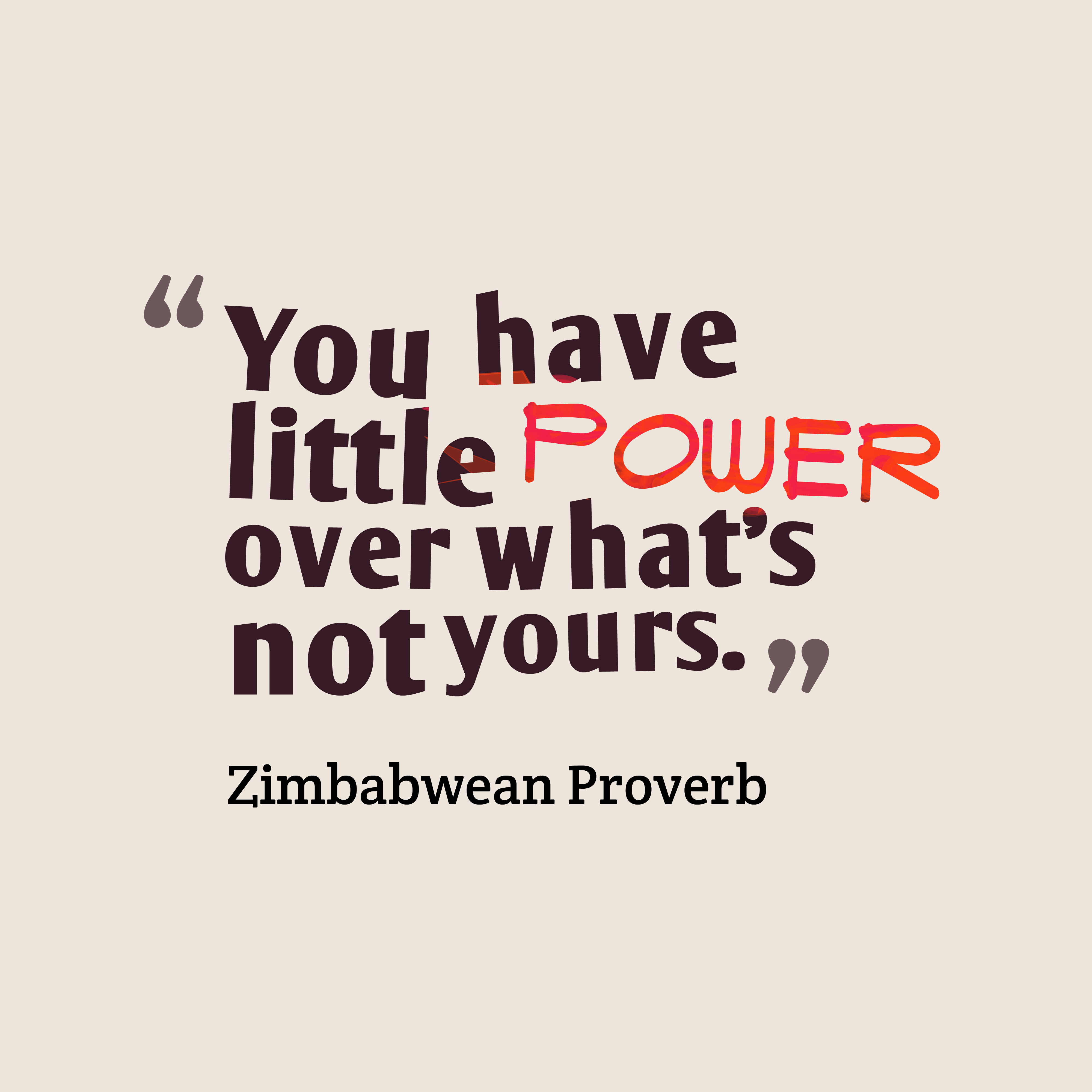 Quotes image of You have little power over what's not yours.