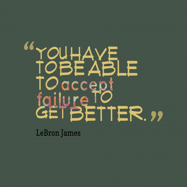 LeBron James 's quote about . You have to be able…