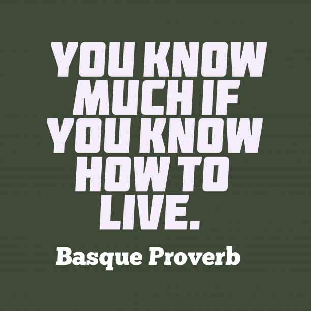 Basque wisdom about learn.