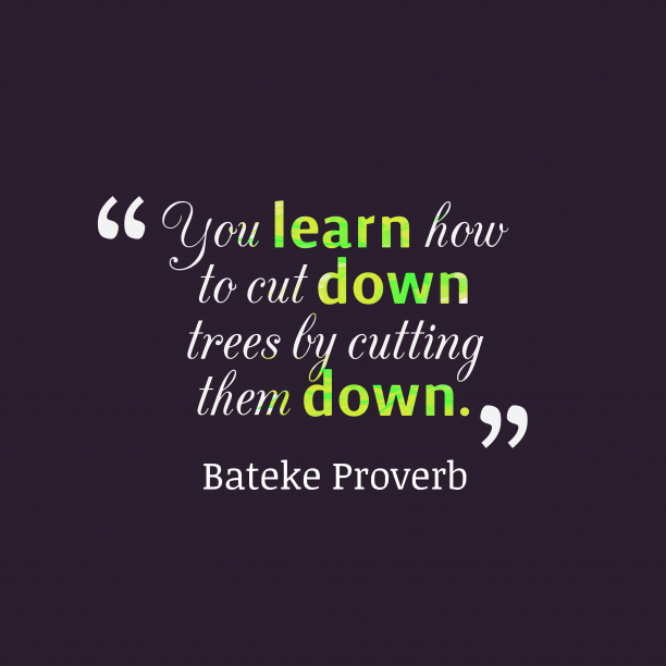 Bateke proverb about learning.