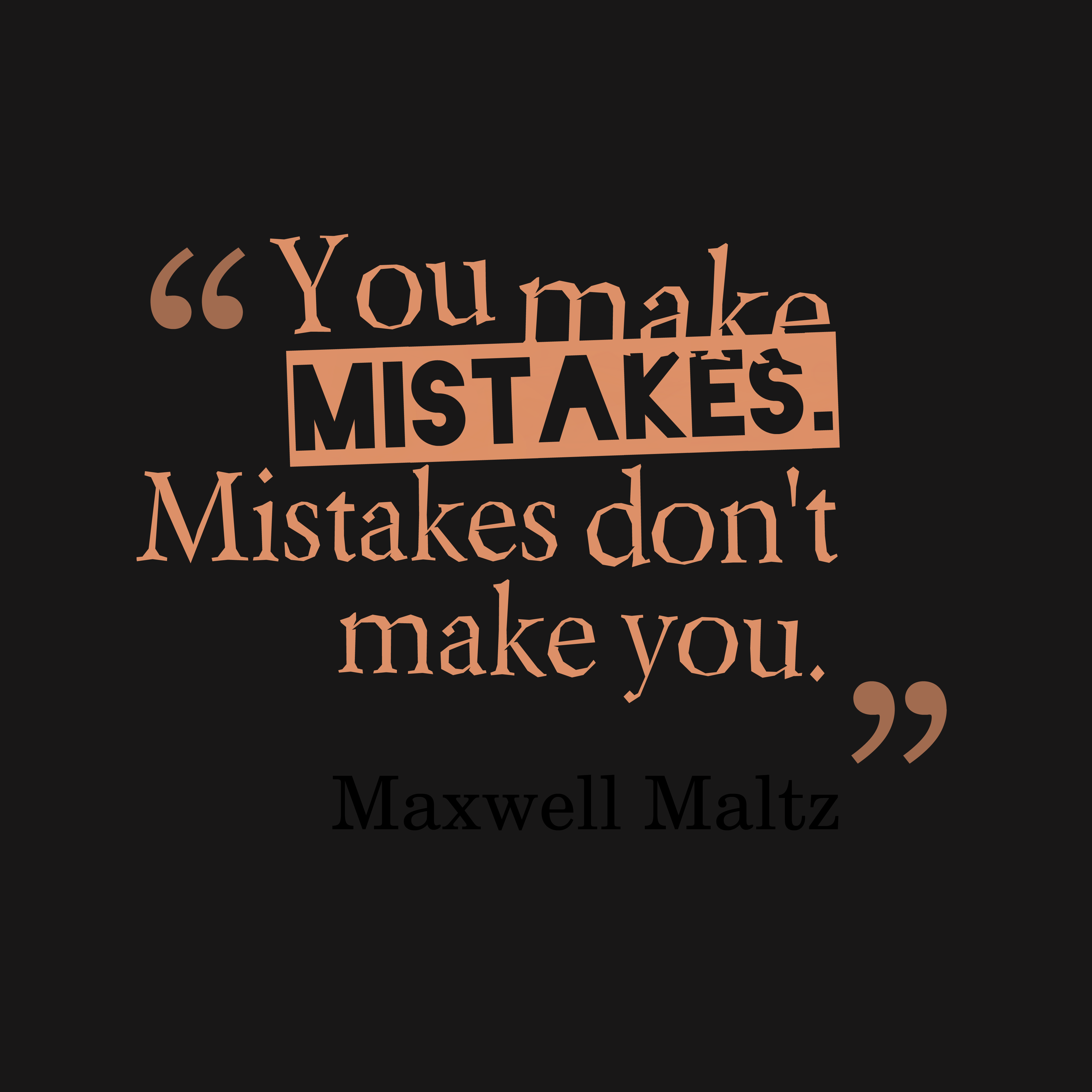 Maxwell Maltz quote about mistake.