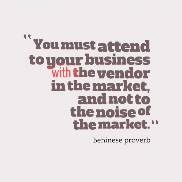 Beninese wisdom about business.
