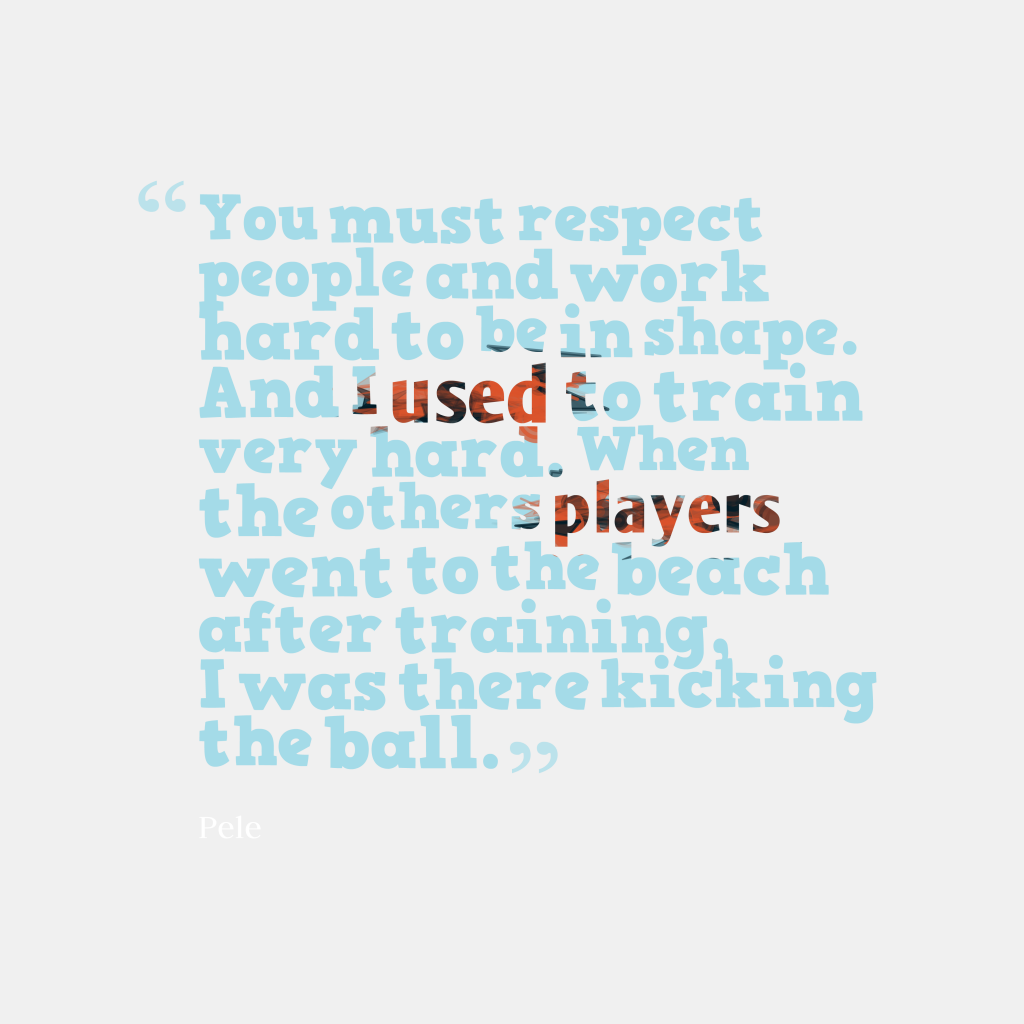 Pele quote about effort.