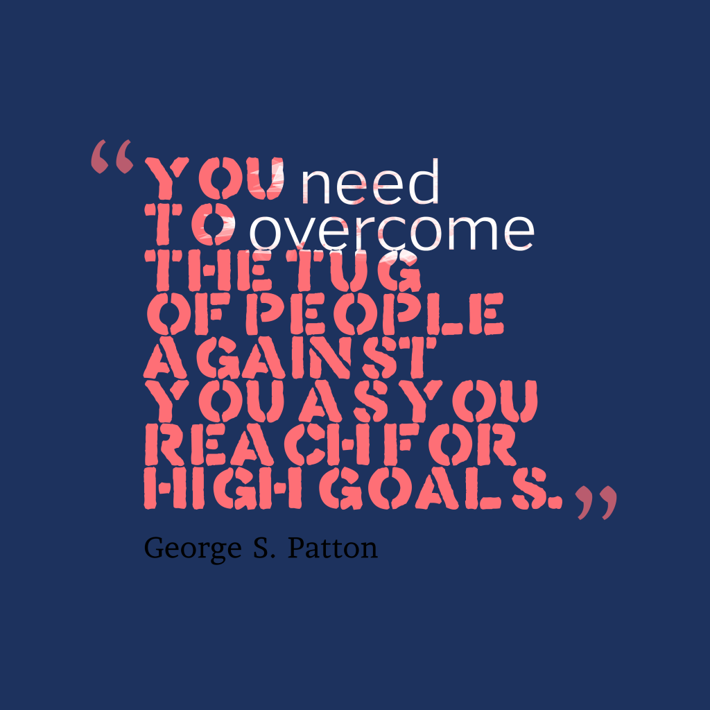 George S. Patton quote about goals.
