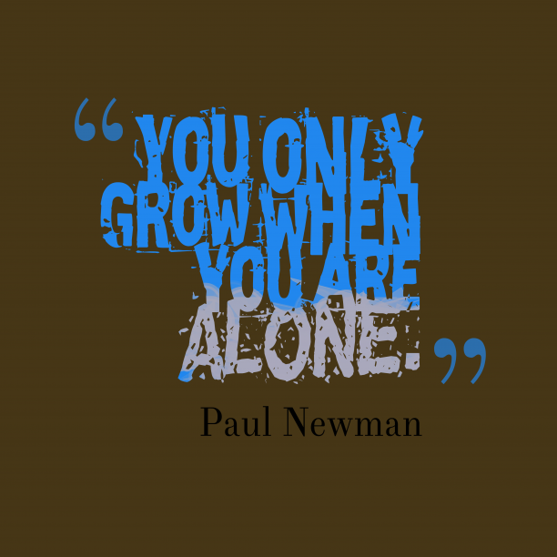 Paul Newman quote about alone.