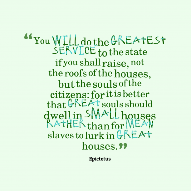 Epictetus 's quote about heroism. You will do the greatest…