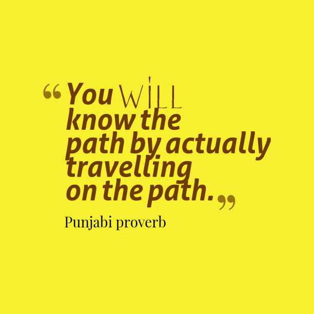 Punjabi proverb 's quote about . You will know the path…