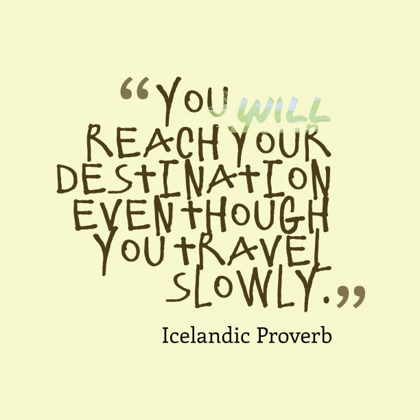 Icelandic Wisdom 's quote about Destination. You will reach your destination…