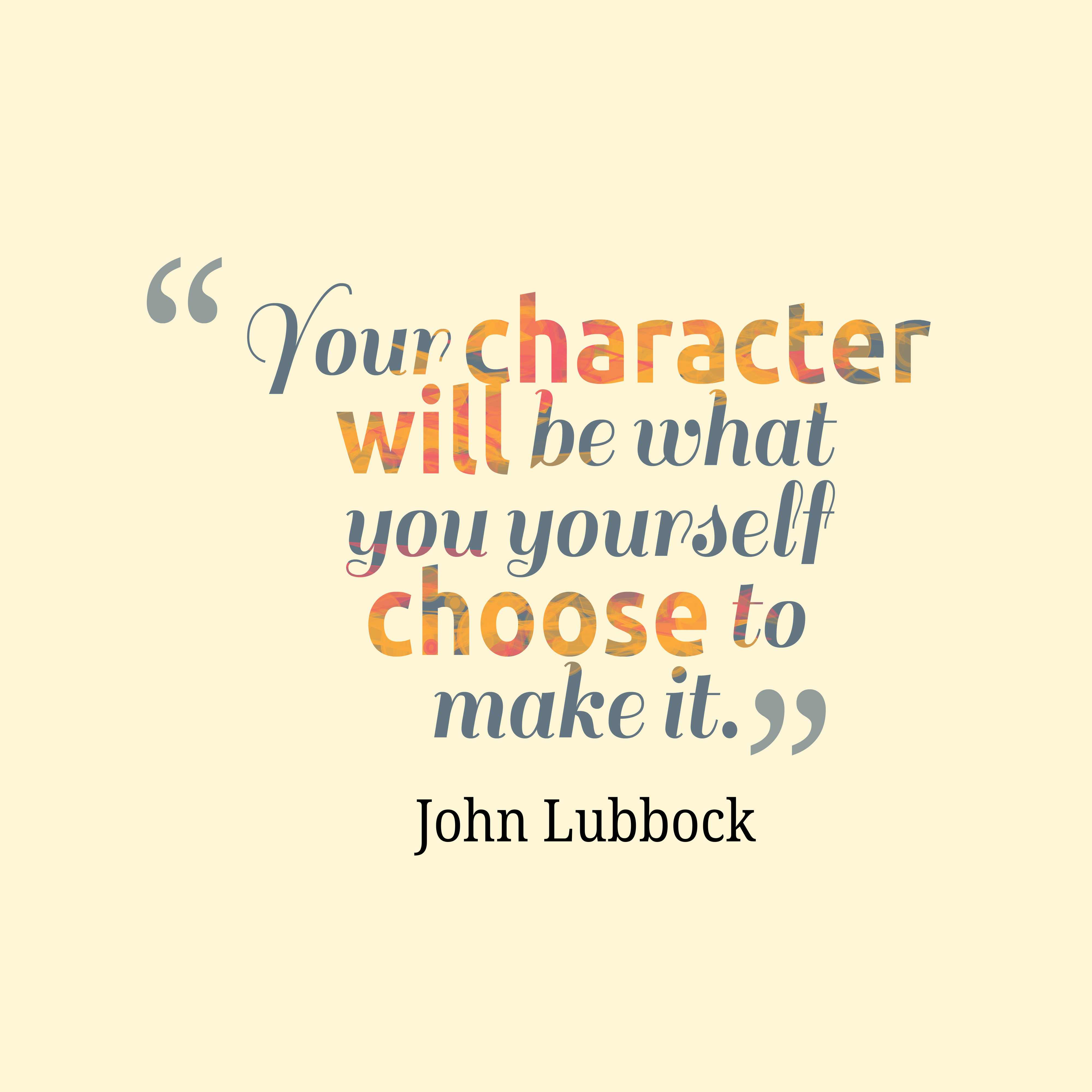 John Lubbock Quote About Character